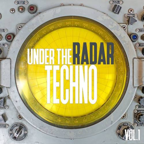 Under the Radar Techno, Vol. 1