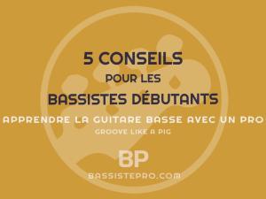 5 Conseils pour les Bassistes Débutants.