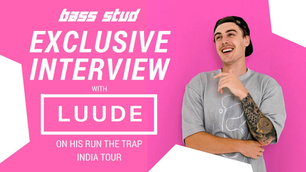 LUUDE INTERVIEW