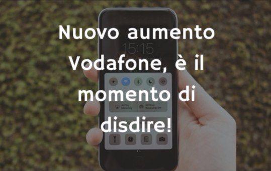 Nuovi aumenti, nuove possibilità di disdire Vodafone senza costi. Stavolta tocca al mobile