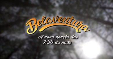 """Saiba o que vai acontecer nos primeiros capítulos da novela """"Belaventura"""""""