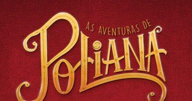 """Saiba o que vai acontecer na primeira semana da novela """"As Aventuras de Poliana"""""""
