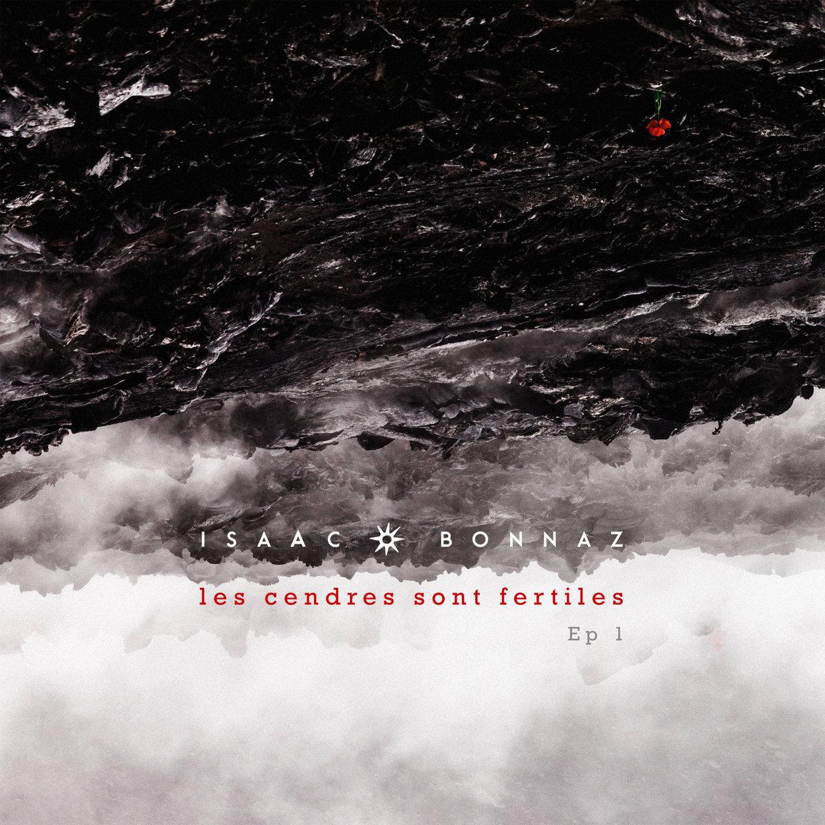 L'EP du dimanche : Isaac Bonnaz – Les Cendres sont fertiles