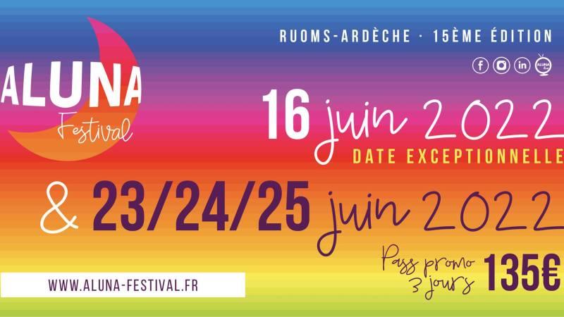 Ardèche Aluna Festival 2022 : Les dates et quelques noms