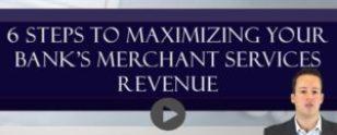 6 Steps to Maximize Merchant Services Revenue