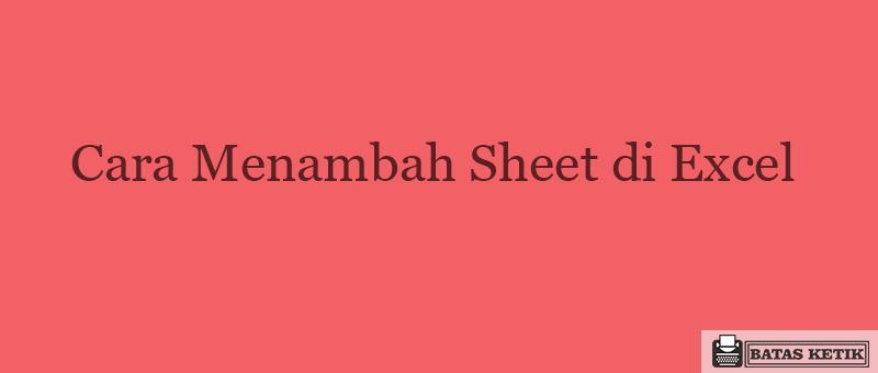 Cara menambah sheet di excel