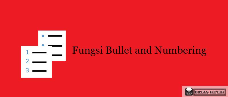 Fungsi Bullet and Numbering