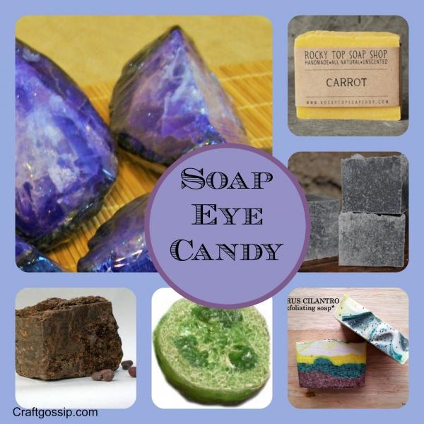 """A Little Soap """"Eye Candy"""""""