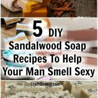 5 DIY Sandalwood Soap Recipes To Help Your Man Smell Sexy