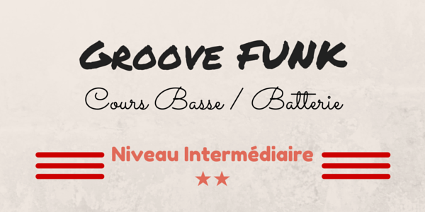 Groove Funk – Cours Basse / Batterie