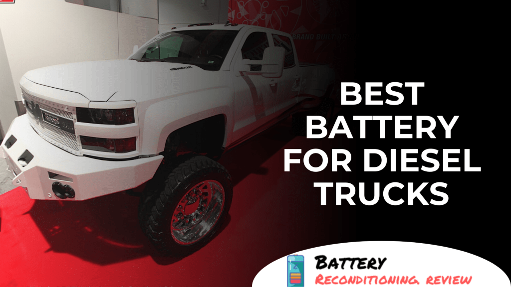 Best Battery For Diesel Trucks