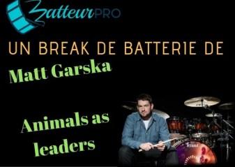 Un break de batterie de Matt Garska