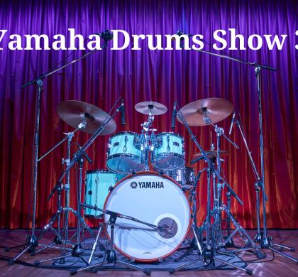 Yamaha Drums Show 3