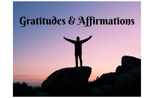 Gratitudes and Affirmations