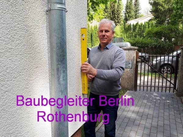 Baubegleiter Bauexperte BERLIN Baugutachter Rothenburg Bauexperte Hausgutachter, beweissicherung