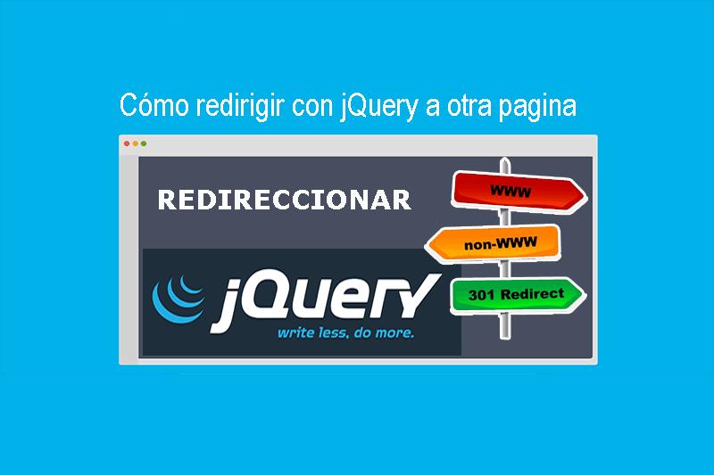 Cómo redirigir con jQuery a otra pagina
