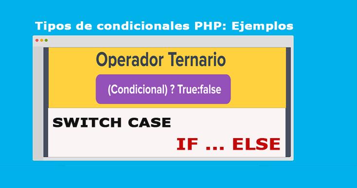 Tipos de condicionales PHP Ejemplos completos