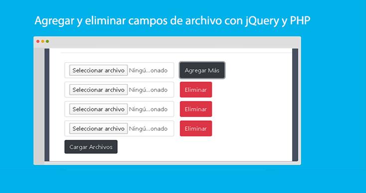 Agregar y eliminar campos de archivo con jQuery y PHP