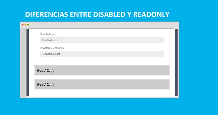 Diferencia entre DISABLED y READONLY