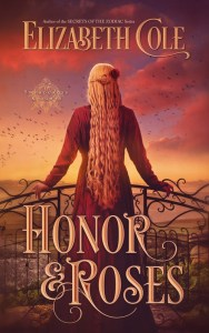 Honor & Roses by Elizabeth Cole