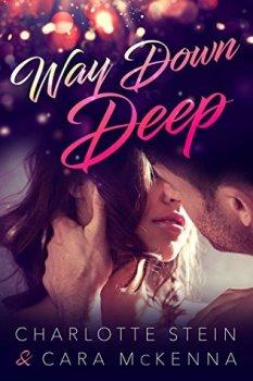 Way Down Deep by Charlotte Stein & Cara McKenna