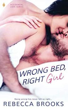Wrong Bed Right Girl by Rebecca Brooks