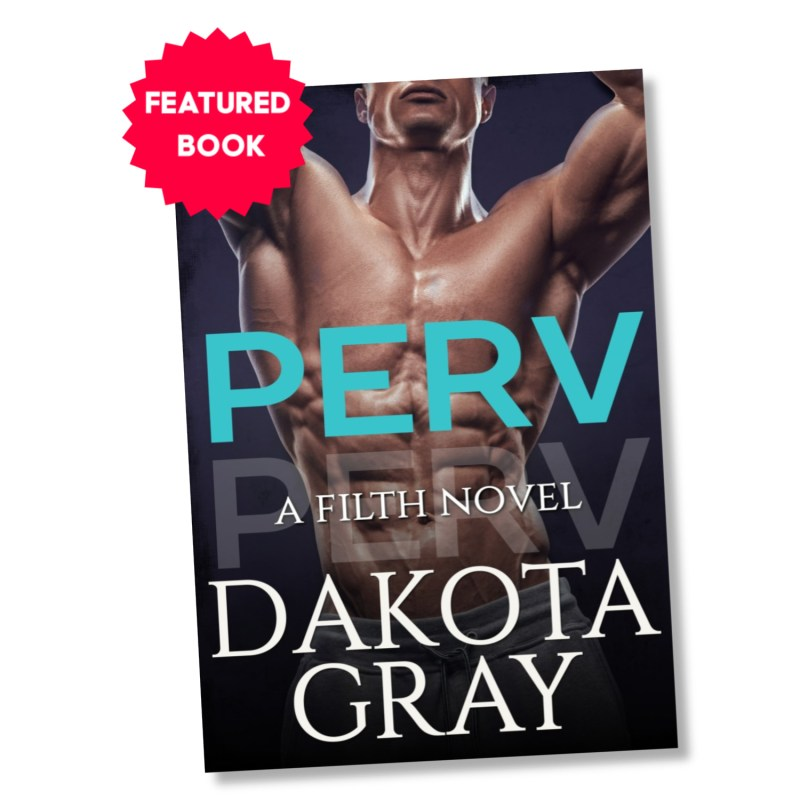 April Quickie Book: Perv by Dakota Gray