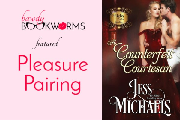 Counterfeit Courtesan Pleasure Pairing