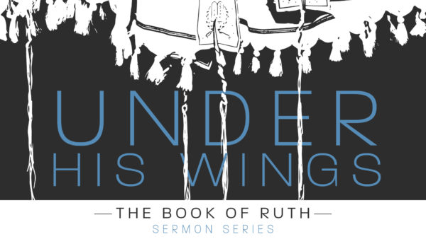 Ruth: Under His Wings