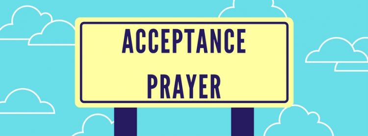 Most Valuable Acceptance Prayer and The Truth about Peace