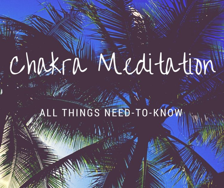 Easy Ways To Powerful Chakra Meditation: All Things Need-to-Know