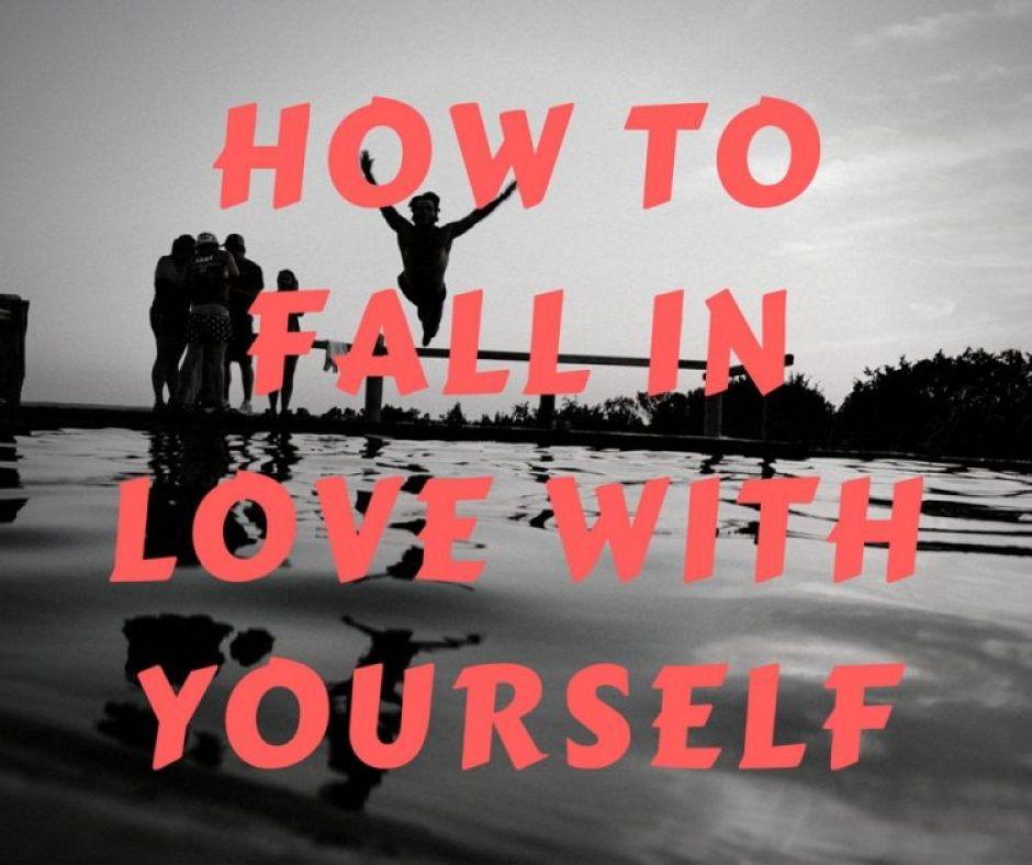 How to Fall in Love with Yourself