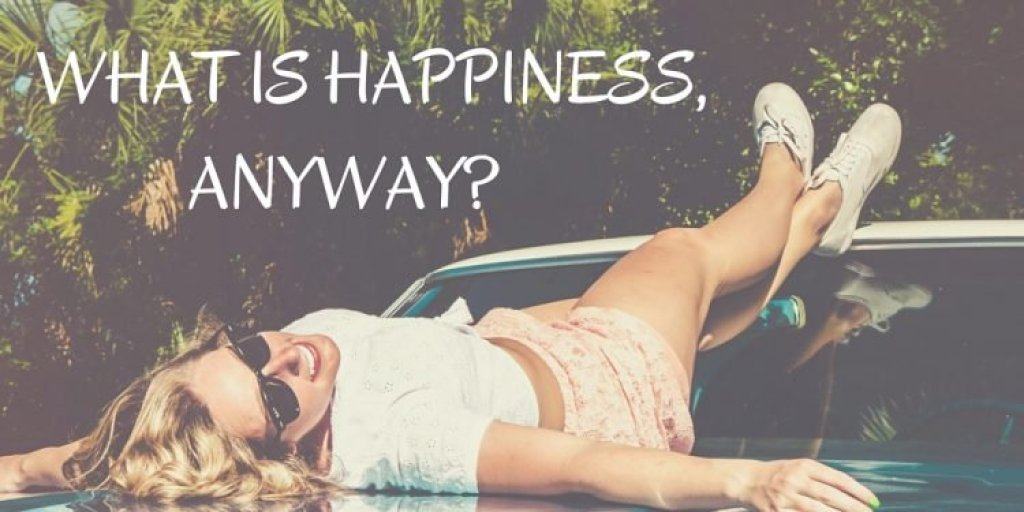 What is Happiness, Anyway?