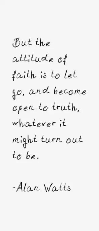 alan watts quotes about attitude of faith