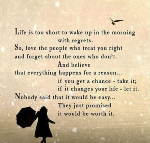 life is too short to wake up in the morning with regrets quote