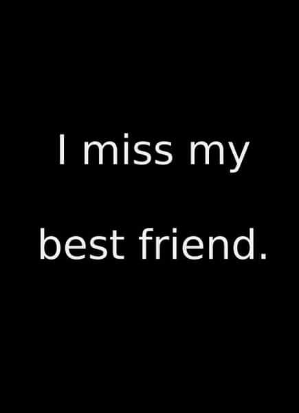 missing my best friend quotes sayings