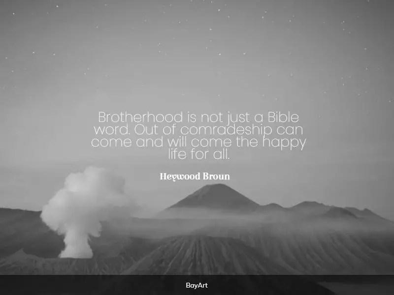 beautiful brotherhood quotes