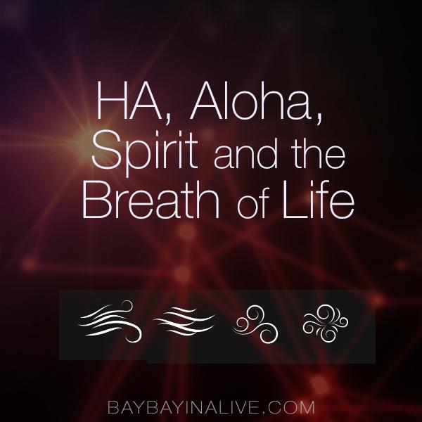 Ha Aloha Spirit And The Breath Of Life Baybayin Alive