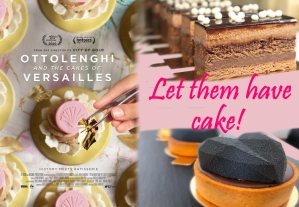 Ottolenghi and The Cakes of Versailles - Let Them Have Cake!