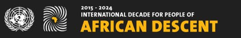 2015-2024 Decade for People of AFRICAN DESCENT