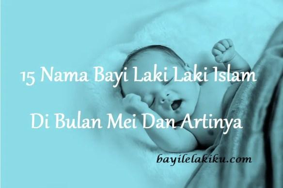 Nama Bayi Laki Laki Islam Di Bulan Mei