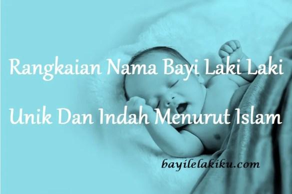 Nama Bayi Laki Laki Unik Dan Indah Islam