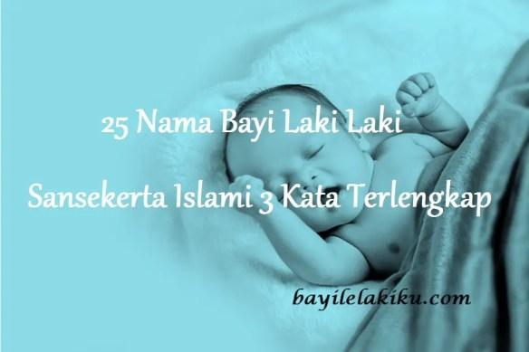 Nama Bayi Laki Laki Sansekerta Islami 3 Kata