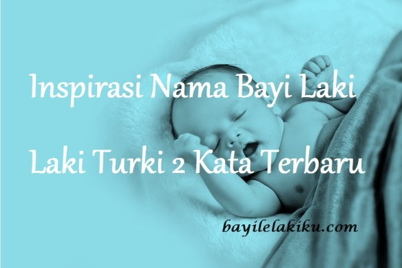Nama Bayi Laki Laki Turki 2 Kata