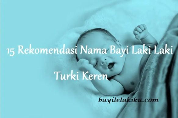 Nama Bayi Laki Laki Turki Keren