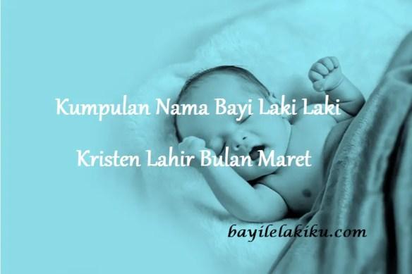 Nama Bayi Laki Laki Kristen Lahir Bulan Maret