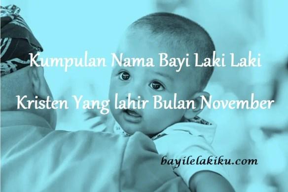Nama Bayi Laki Laki Kristen Yang lahir Bulan November