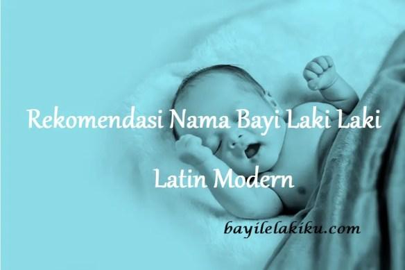 Nama Bayi Laki Laki Latin Modern