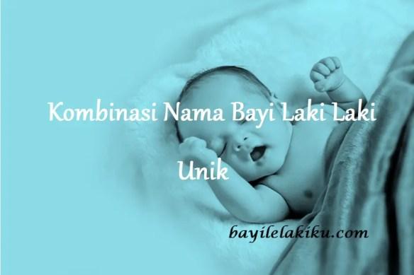 Nama Bayi Laki Laki Unik