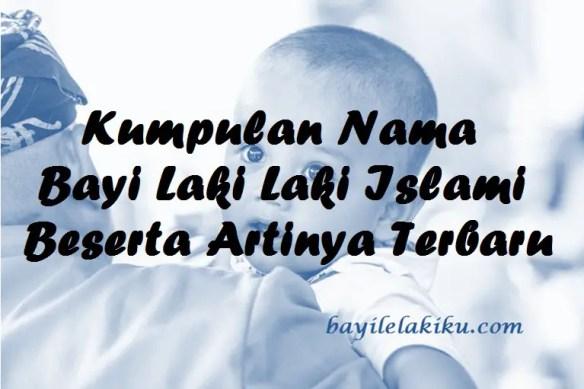 Kumpulan Nama Bayi Laki Laki Islami